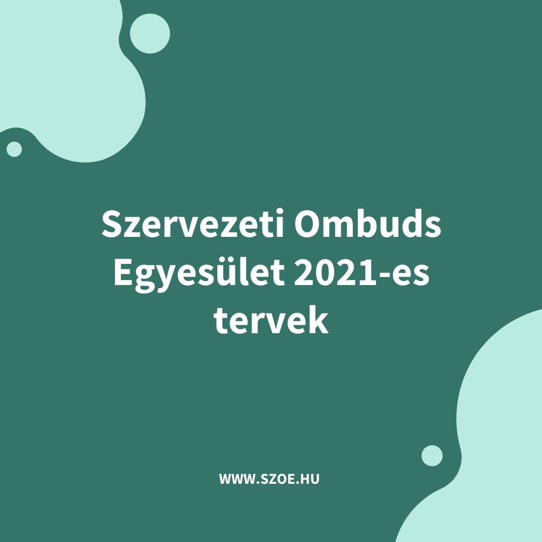 Szervezeti Ombuds Egyesület 2021-es tervek